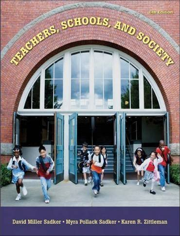 Teachers, Schools, And Society, 8th Edition: Sadker, Myra Pollack