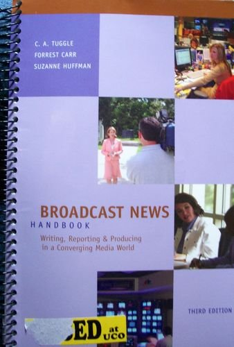 9780073526096: Broadcast News Handbook: Writing, Reporting, And Producing in a Converging Media World