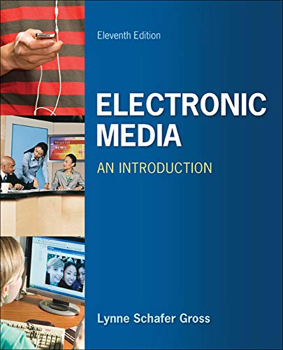 Electronic Media: An Introduction: Lynne Schafer Gross