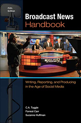 9780073526225: Broadcast News Handbook: Writing, Reporting, and Producing in the Age of Social Media (B&B Journalism)