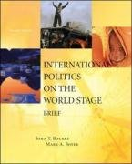 International Politics on the World Stage, BRIEF: John T. Rourke,
