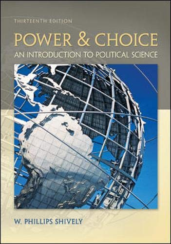Power & Choice: An Introduction to Political: Shively, W. Phillips