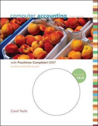 Computer Accounting 11th ed. with Peachtree Complete 2007 Release 14.0 (0073526827) by Yacht, Carol