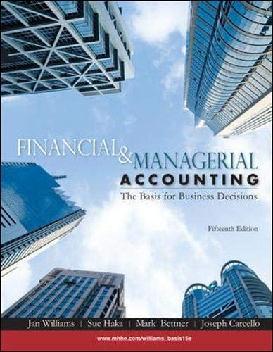 Financial and Managerial Accounting: The Basis for: Williams, Jan;Bettner, Mark
