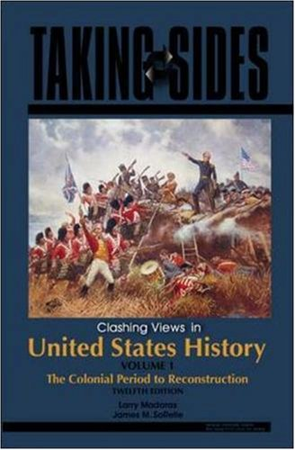 9780073527239: Taking Sides: Clashing Views in United States History, The Colonial Period to Reconstruction, Volume 1