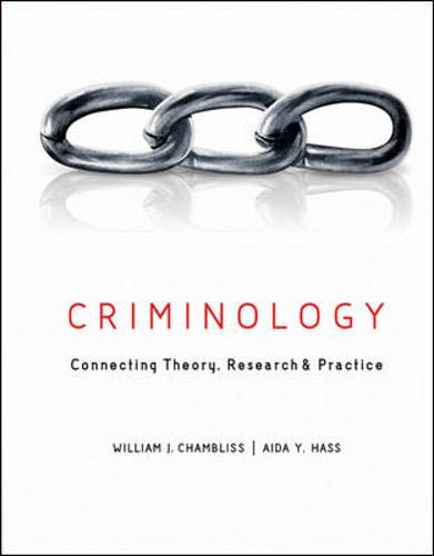 Criminology: Connecting Theory, Research, and Practice: William Chambliss, Aida