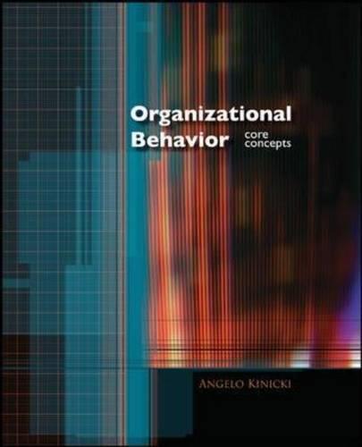 Organizational Behavior : Core Concepts: Angelo Kinicki
