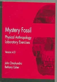 9780073530871: Mystery Fossil: Physical Anthropology Laboratory Exercises, Version 4.0