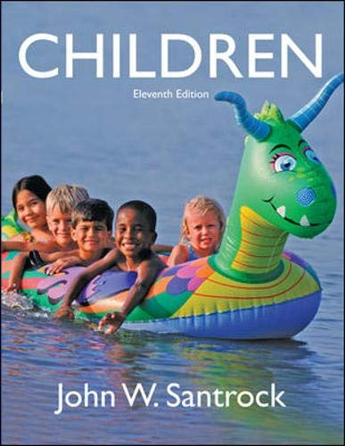 Children 9780073532004 John Santrock's Children combines proven pedagogy and the most current research to provide a market leading presentation of child develo