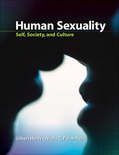 Human Sexuality: Self, Society, and Culture: Herdt, Gilbert, Polen-Petit,