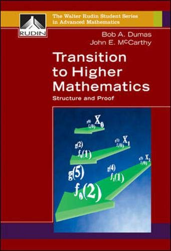 9780073533537: Transition to Higher Mathematics: Structure and Proof (Walter Rudin Student Series in Advanced Mathematics)