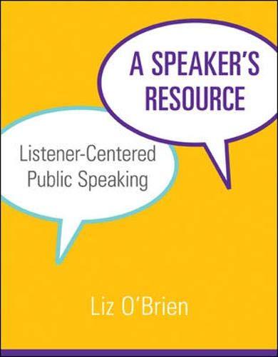 A Speaker's Resource: Listener-Centered Public Speaking: O'Brien, Liz