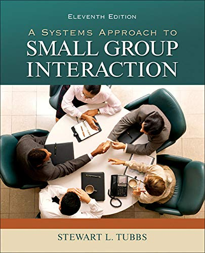 9780073534329: A Systems Approach to Small Group Interaction