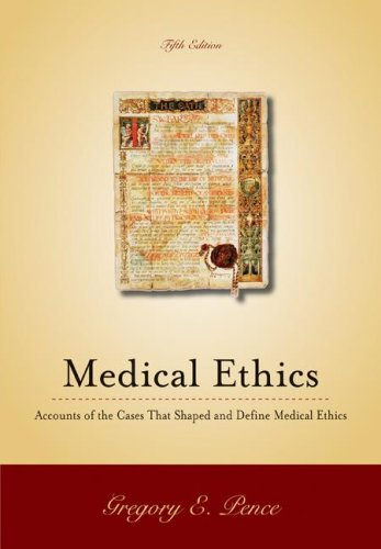 9780073535739: Medical Ethics: Accounts of the Cases that Shaped and Define Medical Ethics