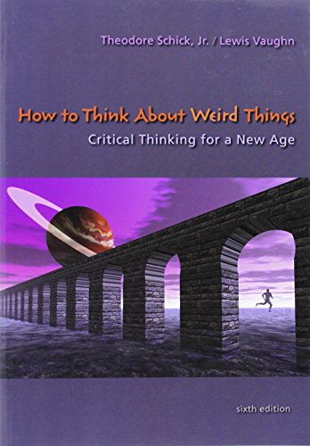 9780073535777: How to Think About Weird Things: Critical Thinking for a New Age