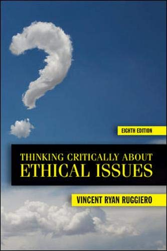 9780073535906: Thinking Critically About Ethical Issues
