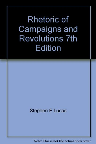 9780073535951: Rhetoric of Campaigns and Revolutions 7th Edition