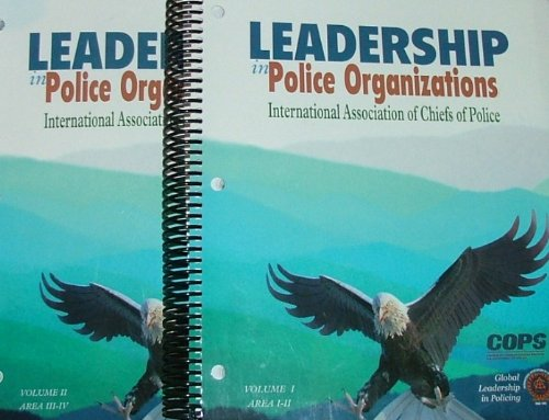 9780073536323: LEADERSHIP IN POLICE ORGANIZATIONS: International Association of Chiefs of Police. Volumes #1 and #2