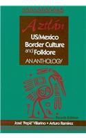 9780073538518: Aztlan: US/Mexico Border Culture and Folklore: An Anthology