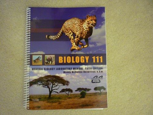Biology 111 General Biology Laboratory Manual, 5e,: Wendy McCullen-Vermillion