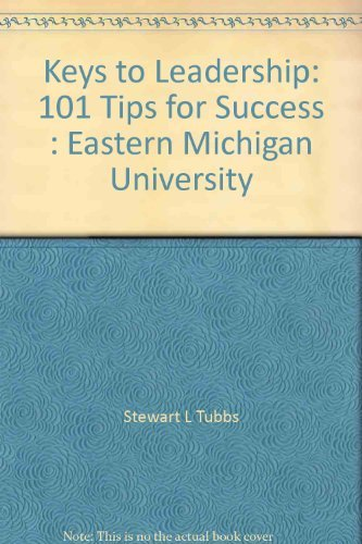 9780073544311: Keys to Leadership: 101 Tips for Success : Eastern Michigan University