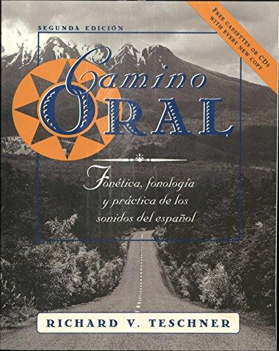 9780073655208: Camino Oral: Fonetica, Fonologia Y Practica De Los Sonidos Del Espanol