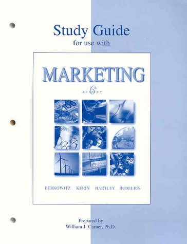 Study Guide to accompany Marketing: Eric Berkowitz,Roger Kerin,Steven