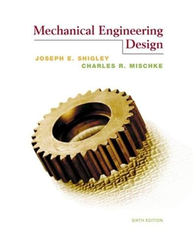 Mechanical Engineering Design by Joseph Shigley; Charles ...