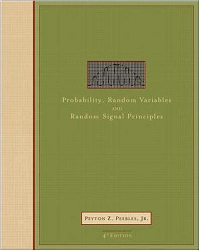 9780073660073: Probability, Random Variables, and Random Signal Principles (Mcgraw Hill Series in Electrical and Computer Engineering)