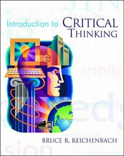 An Introduction to Critical Thinking: Bruce Reichenbach