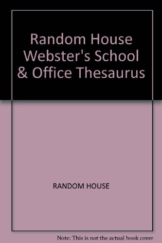 Random House Webster's School & Office Thesaurus (007366071X) by RANDOM HOUSE