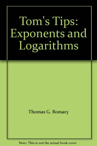 9780073660776: Tom's Tips: Exponents and Logarithms