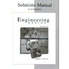 Engineering Design (SM) (9780073661377) by Dieter