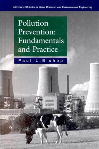 9780073661476: Pollution Prevention: Fundamentals and Practice (McGraw-Hill series in water resources and environmental engineering)