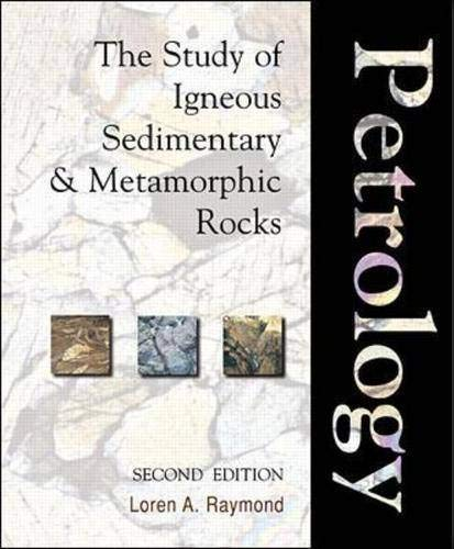 9780073661681: Petrology: The Study of Igneous, Sedimentary and Metamorphic Rocks