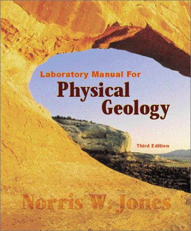 Laboratory Manual for Physical Geology: Jones, Norris W.