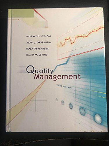Quality Management, 3rd Edition: Howard S. Gitlow;