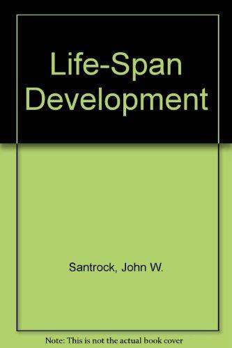 Life-Span Development: Santrock, John W.