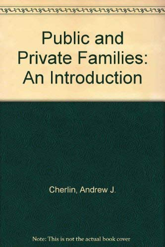 9780073966700: Public and Private Families: An Introduction