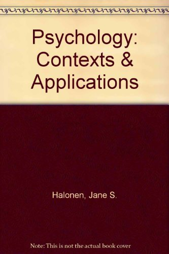 Psychology: Contexts & Applications: Jane S. Halonen,