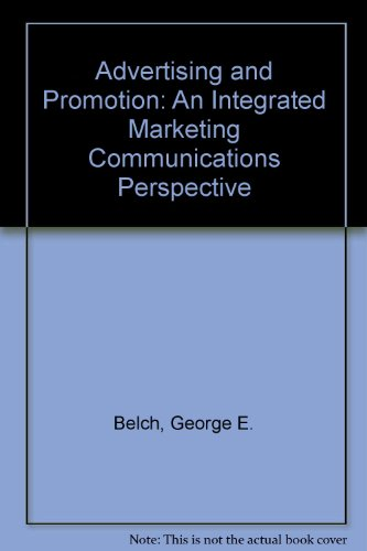 9780074063156: Advertising and Promotion: An Integrated Marketing Communications Perspective
