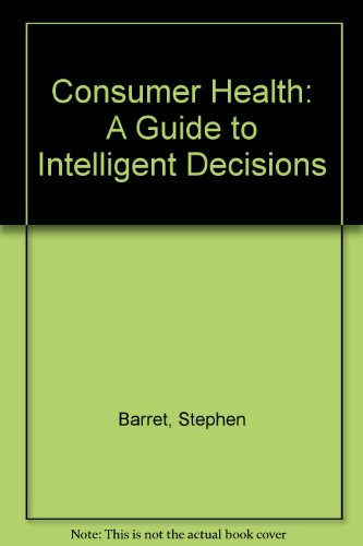9780074091272: Consumer Health: A Guide to Intelligent Decisions