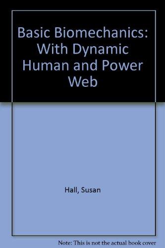 Basic Biomechanics with Dynamic Human 2.0: Hall, Susan J., Hall, Susan