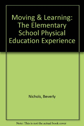 9780074093184: Moving & Learning: The Elementary School Physical Education Experience