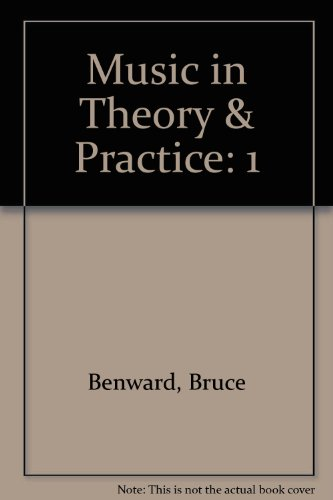 Music in Theory & Practice (0074121154) by Benward, Bruce