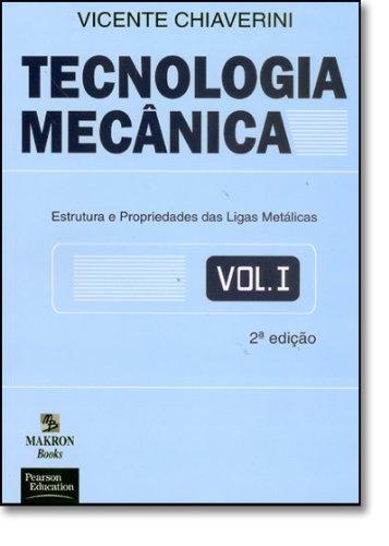 9780074500897: Tecnologia Mecânica. Estrutura e Propriedades das Ligas Metálicas - Volume 1 (Em Portuguese do Brasil)