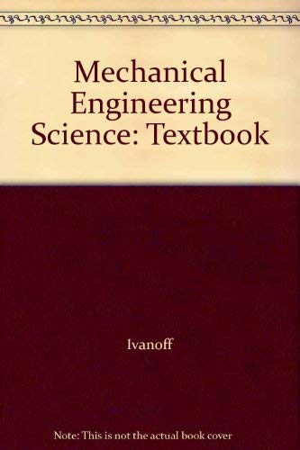 Mechanical Engineering Science: Textbook: Ivanoff, Val