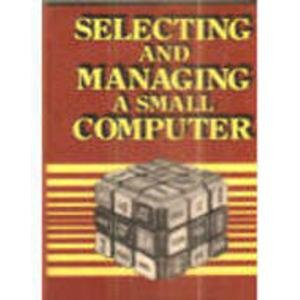 9780074516089: Selecting and Managing a Small Computer