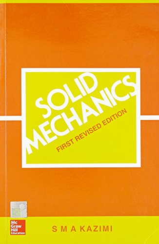 Solid Mechanics (Revised First Edition): S.M.A. Kazimi