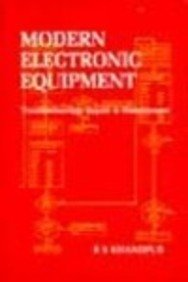 9780074517161: Modern Electronic Equipment: Troubleshooting, Repair and Maintenance